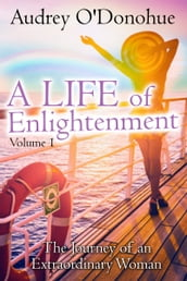 A Life of Enlightenment , The Journey of An Extraordinary Woman