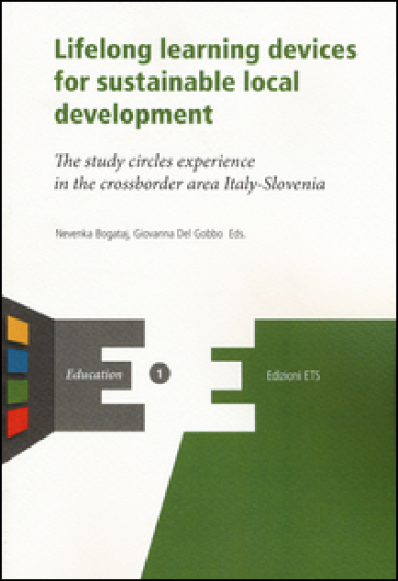 Lifelong learning devices for sustainable local development. The study circles experience in the crossborder area Italy-Slovenia