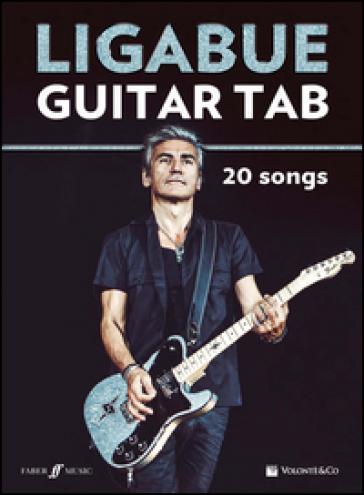 Ligabue guitar. 20 songs - Luciano Ligabue |