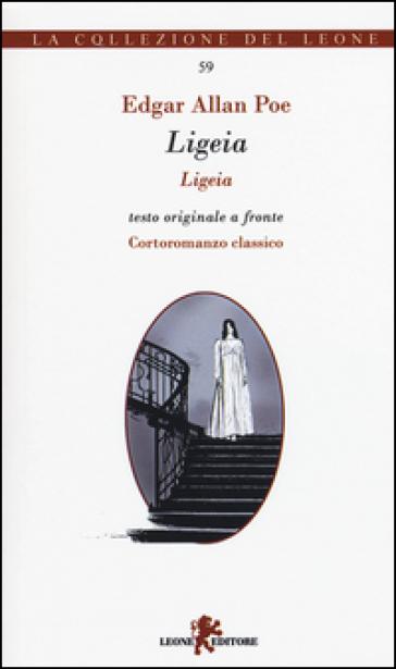 Ligeia. Testo inglese a fronte. Ediz. bilingue - Edgar Allan Poe pdf epub