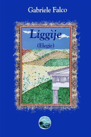 Liggìje (Elegie) - Gabriele Falco  