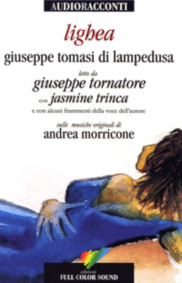 Lighea letto da Giuseppe Tornatore con Jasmine Trinca. Audiolibro. CD Audio - Giuseppe Tomasi di Lampedusa |