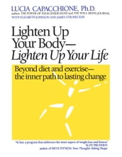 Lighten Up Your Body, Lighten Up Your Life