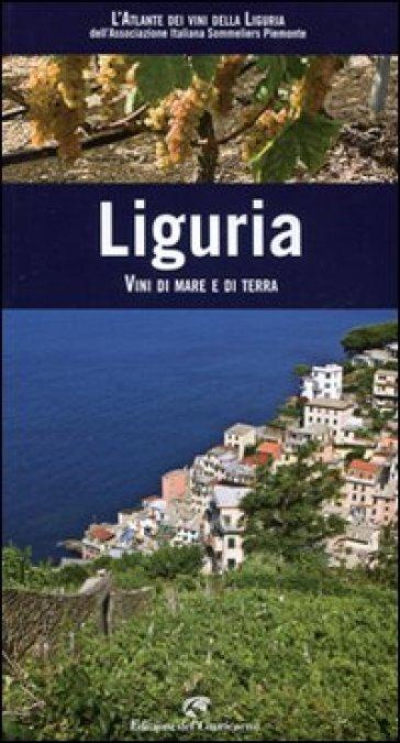 Liguria. Vini di mare e di terra - Associazione Italiana Sommelie pdf epub