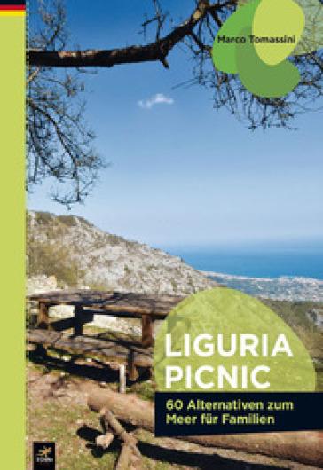 Liguria picnic. 60 alternative al mare per famiglie. Ediz. tedesca - Marco Tomassini |