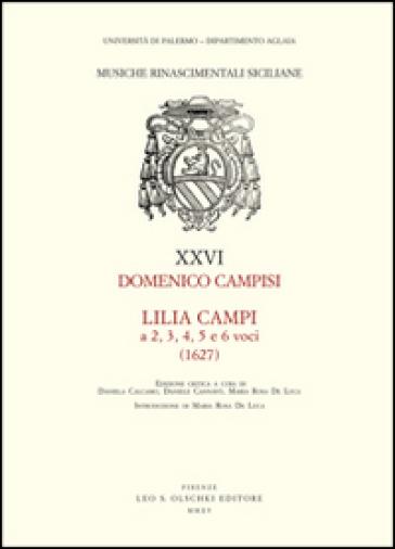 Lilia Campi a 2, 3, 4, 5 e 6 voci (1627) - Domenico Campisi | Rochesterscifianimecon.com