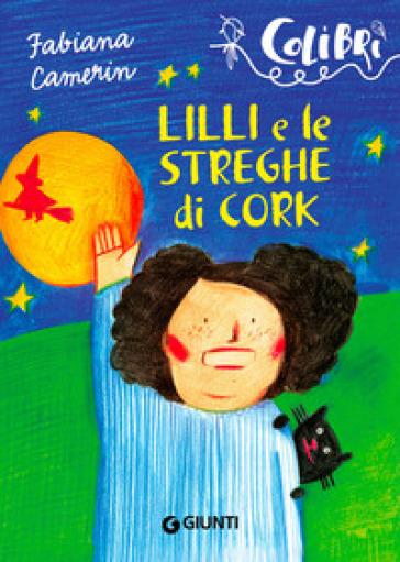 Lilli e le streghe di Cork - Fabiana Camerin | Rochesterscifianimecon.com