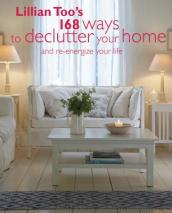 Lillian Too s 168 Ways to Declutter Your Home