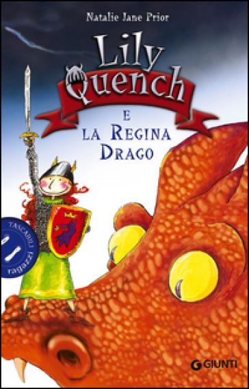 Lily Quench e la regina drago - Natalie Jane Prior | Rochesterscifianimecon.com