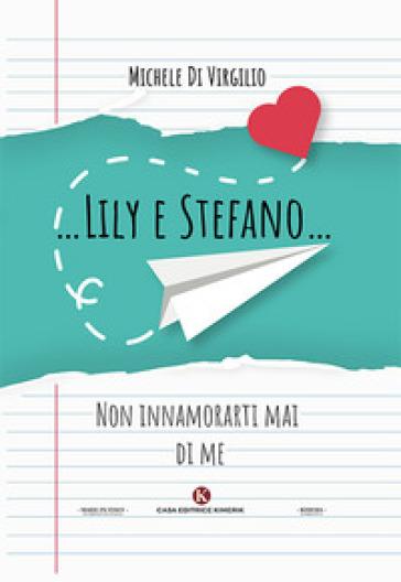...Lily e Stefano... - Michele Di Virgilio pdf epub