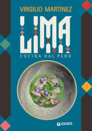 Lima. Cucina dal Perù - Virgilio Martinez | Thecosgala.com