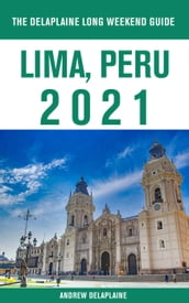 Lima, Peru - The Delaplaine 2021 Long Weekend Guide