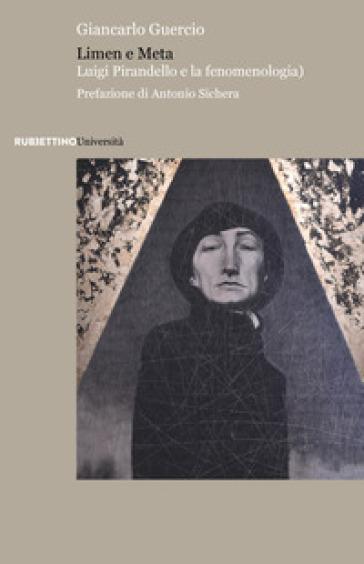 Limen e Meta. Luigi Pirandello e la fenomenologia - Giancarlo Guercio | Thecosgala.com