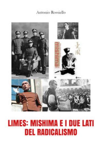 Limes: Mishima e i due lati del radicalismo - Antonio Rossiello   Thecosgala.com