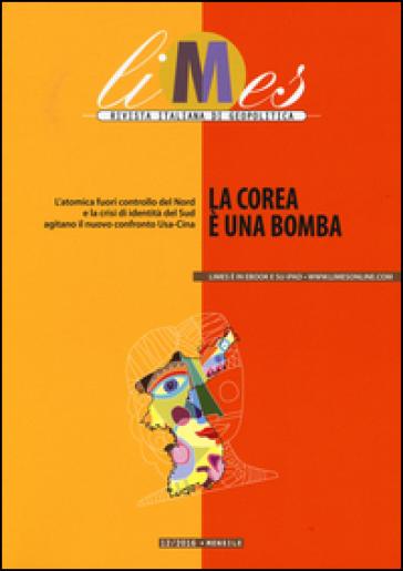 Limes. Rivista italiana di geopolitica (2016). 12: La Corea è una bomba