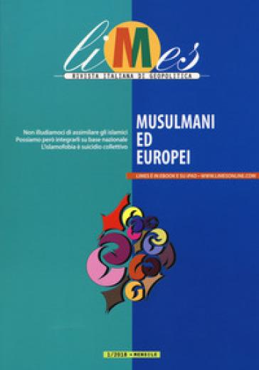 Limes. Rivista italiana di geopolitica (2018). 1: Musulmani ed europei