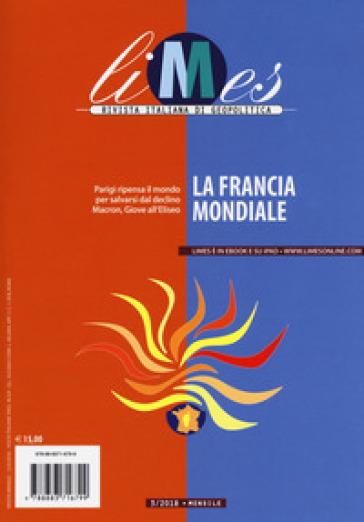 Limes. Rivista italiana di geopolitica (2018). 3: La Francia mondiale