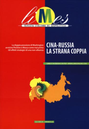 Limes. Rivista italiana di geopolitica (2019). 11: Cina-Russia la strana coppia