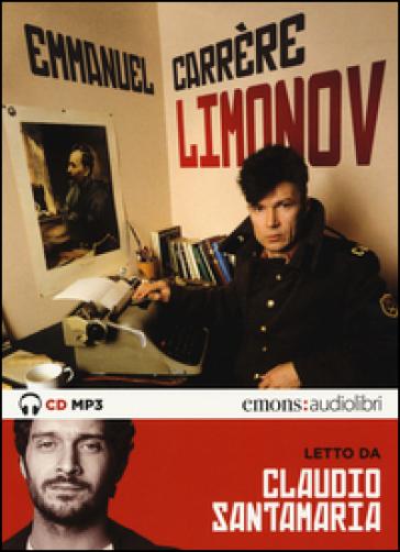 Limonov letto da Claudio Santamaria. Audiolibro. CD Audio formato MP3 - Emmanuel Carrere |