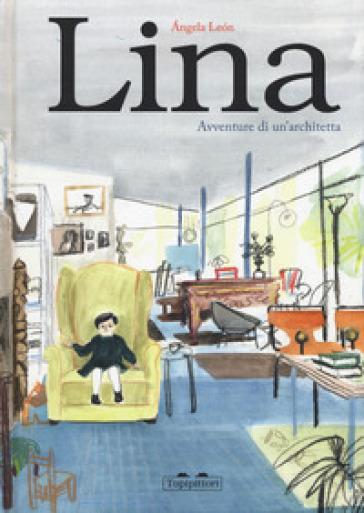 Lina. Avventure di un'architetta - Angela Leon pdf epub