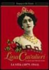 Lina Cavalieri. La donna più bella del mondo. La vita (1875-1944)