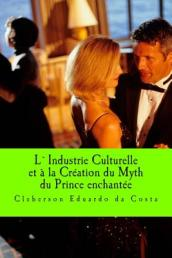 L`industrie Culturelle Et a la Creation Du Myth Du Prince Enchantee