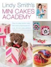 Lindy Smith s Mini Cakes Academy