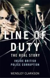 Line of Duty - The Real Story of British Police Corruption