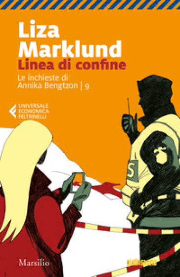 Linea di confine. Le inchieste di Annika Bengtzon. 9. - Liza Marklund |