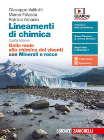 Lineamenti di chimica. Dalla mole alla chimica dei viventi. Con Minerali e rocce. Per le Scuole superiori. Con e-book - Giuseppe Valitutti |