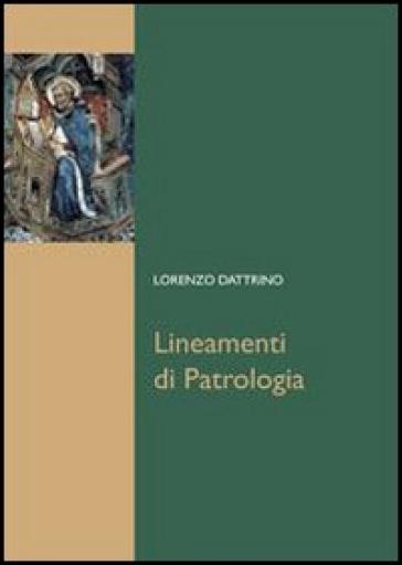 Lineamenti di patrologia - Lorenzo Dattrino | Ericsfund.org