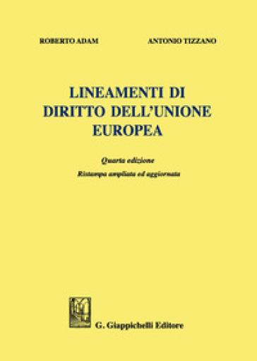Lineamenti di diritto dell'Unione Europea. Ediz. ampliata - Roberto Adam | Thecosgala.com