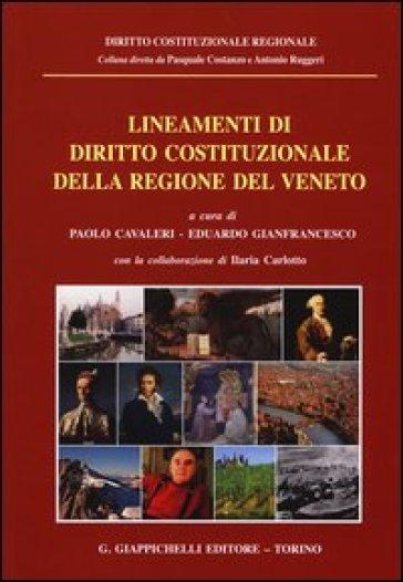 Lineamenti di diritto costituzionale della regione del Veneto - P. Cavaleri |