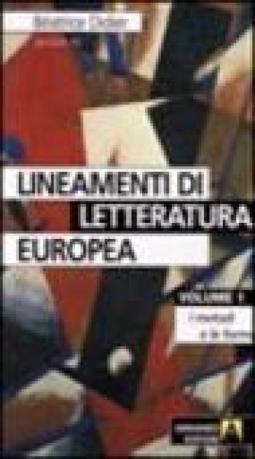 Lineamenti di letteratura europea. 1. - A. Lucchiari |