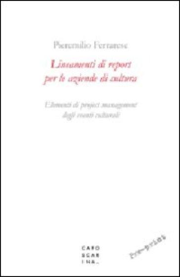 Lineamenti di report per le aziende di cultura. Elementi di project management degli eventi culturali