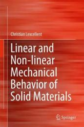 Linear and Non-Linear Mechanical Behavior of Solid Materials