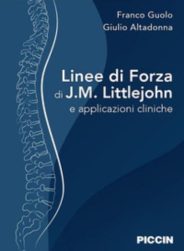Linee di forza di J.M. Littlejohn e applicazioni cliniche - Franco Guolo   Thecosgala.com