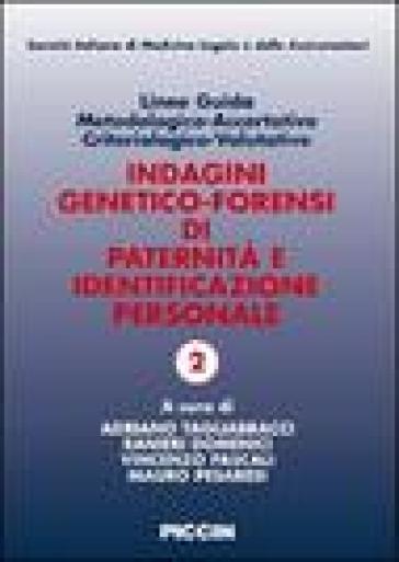 Linee guida metodologico-accertative criteriologico-valutative. Indagini generico-forensi di paternità e identificazione personale - Vincenzo Pascali |