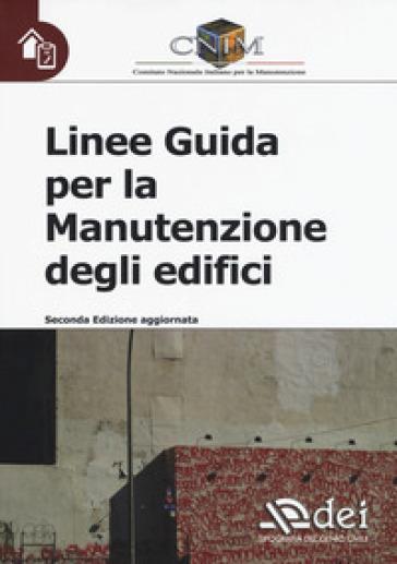 Linee guida per la manutenzione degli edifici - Comitato nazionale italiano per la manutenzione  