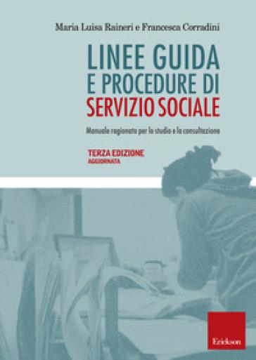 Linee guida e procedure di servizio sociale. Manuale ragionato per lo studio e la consultazione - Maria Luisa Raineri | Thecosgala.com