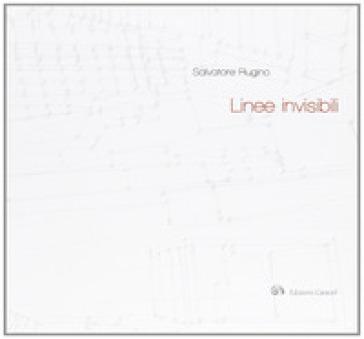 Linee invisibili - Salvatore Rugino  