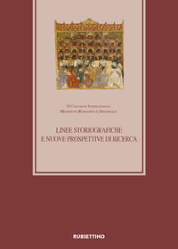 Linee storiografiche e nuove prospettive di ricerca XI Colloquio Internazionale Medioevo romanzo e orientale (Roma 27-28 febbraio 2018) - F. Bellino | Kritjur.org