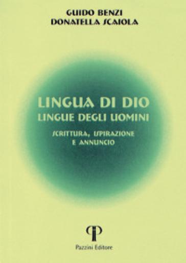 Lingua di Dio, lingue degli uomini. Scrittura, ispirazione e annuncio - Guido Benzi |