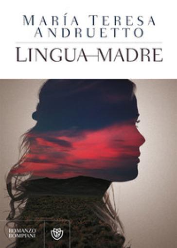 Lingua madre - Maria Teresa Andruetto |