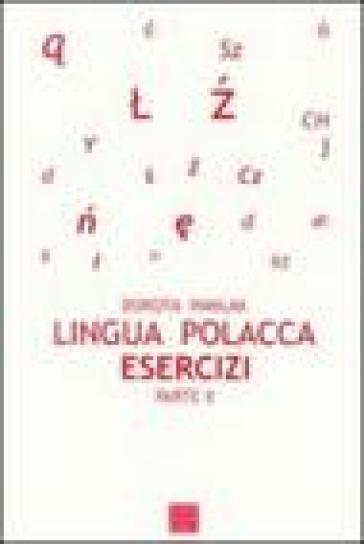 Lingua polacca. Esercizi. 2. - Dorota Pawlak pdf epub