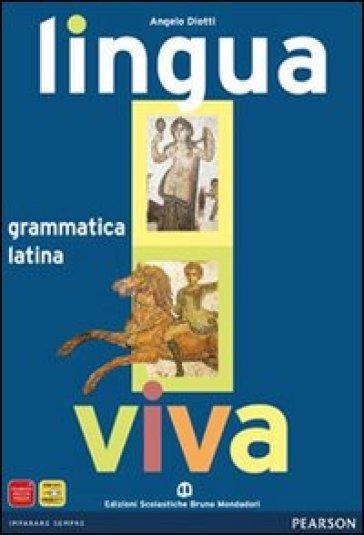 Lingua viva. Grammatica. Per i Licei e gli Ist. Magistrali. Con espansione online - Angelo Diotti |