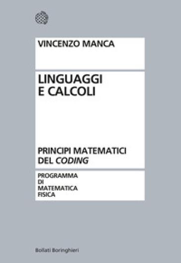 Linguaggi e calcoli. Principi matematici del «coding» - Vincenzo Manca   Thecosgala.com