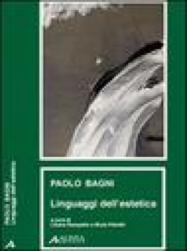 Linguaggi dell'estetica contemporanea - Paolo Bagni |