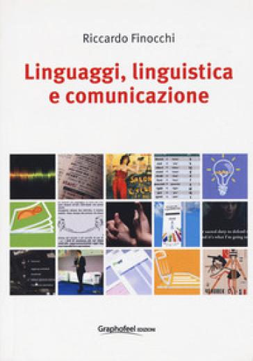 Linguaggi, linguistica e comunicazione - Riccardo Finocchi pdf epub