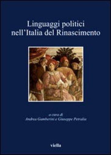 Linguaggi politici nell'Italia del Rinascimento - G. Petralia  